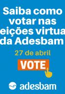 Saiba como votar nas eleições virtuais da Adesbam